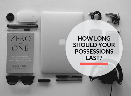 How long should your possessions last?