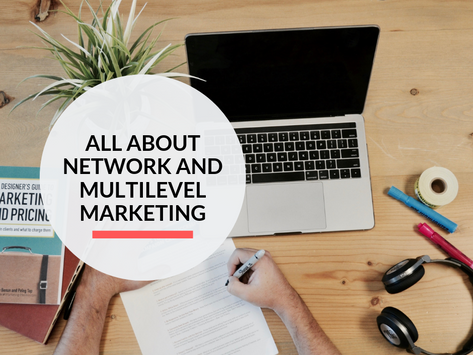 All you need to know about Network & Multilevel Marketing!