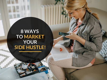 8 ways to market your side hustle!