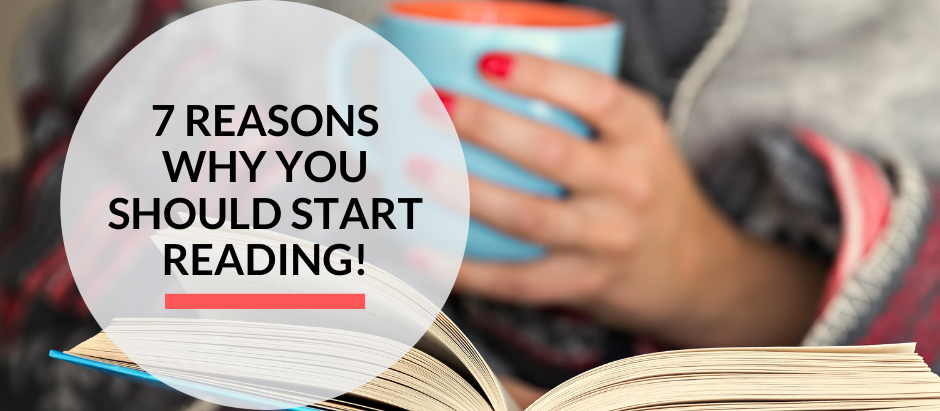 7 reasons why you should start reading!