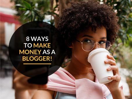 8 ways to make money as a blogger!