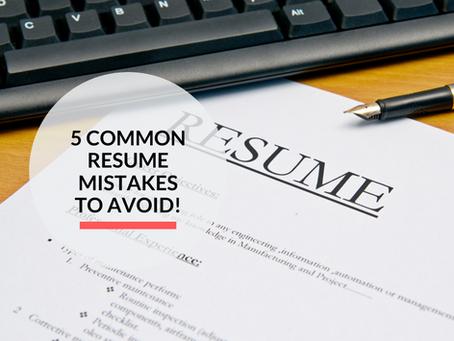 5 common resume mistakes to avoid!