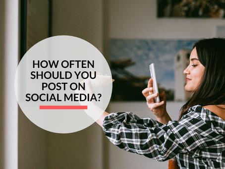 How often should you post on social media?