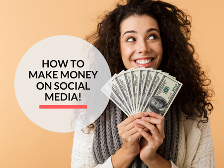 How to make money on Social Media!