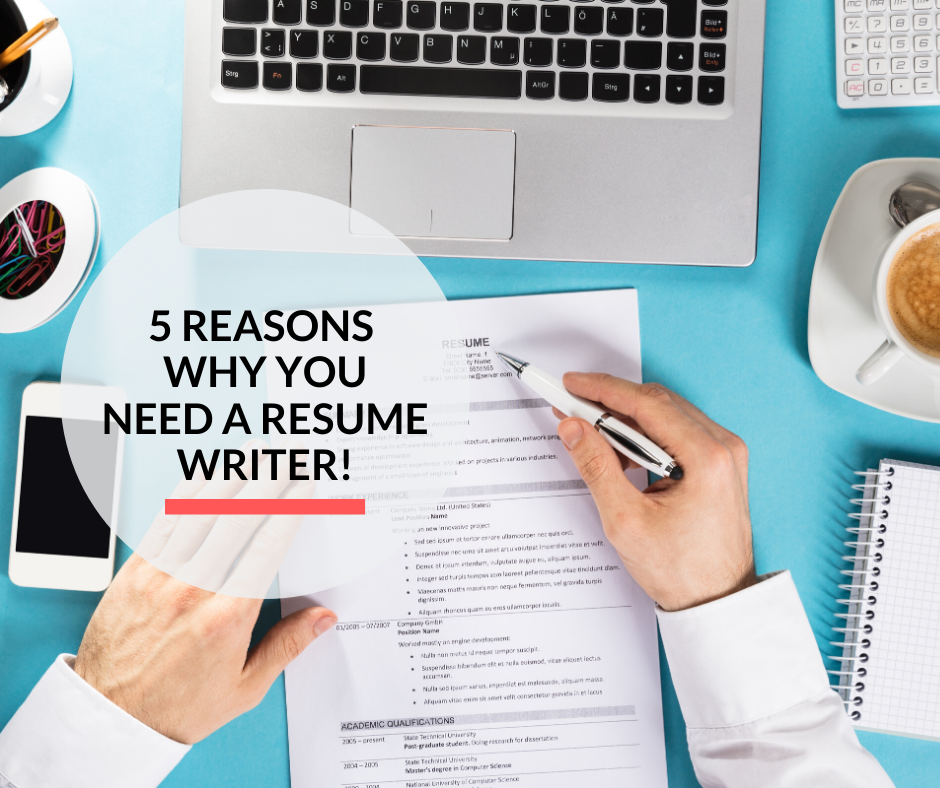 5 Reasons Why You Should Hire A Resume Writer The Side Hustler