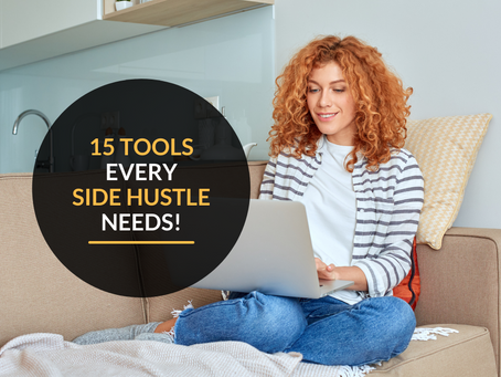 15 tools every Side Hustle needs!