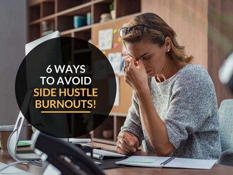 6 ways to avoid side hustle burnouts!