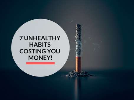 7 unhealthy habits that are costing you money!