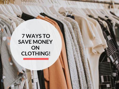 7 ways to save money on clothing!