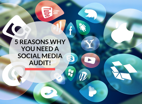 5 reasons why you need a Social Media Audit!