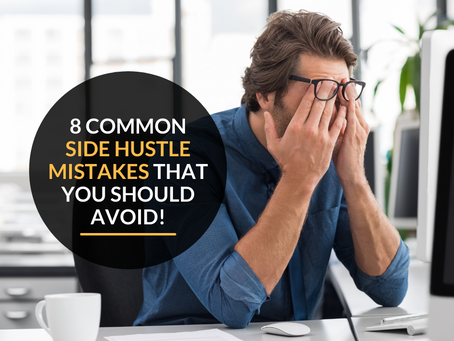 8 common side hustle mistakes that you should avoid!