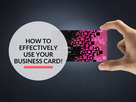 How to effectively use your business card!