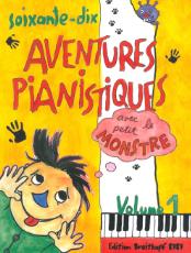 Soixante-dix aventures pianistiques avec le petit monstre