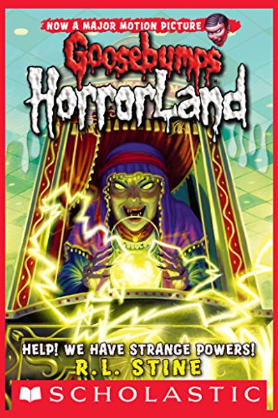 Goosebumps Horrorland Book: Help! We Have Strange Powers!