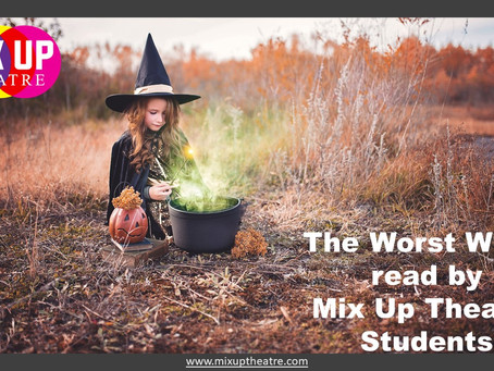 The Worst Witch - Read by Mix Up Theatre students
