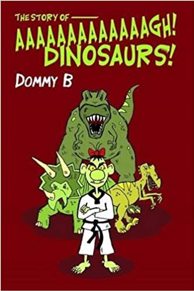 Dommy B - The Story of Aaaaaaaaaaagh! Dinosaurs - Book - Signed Copy