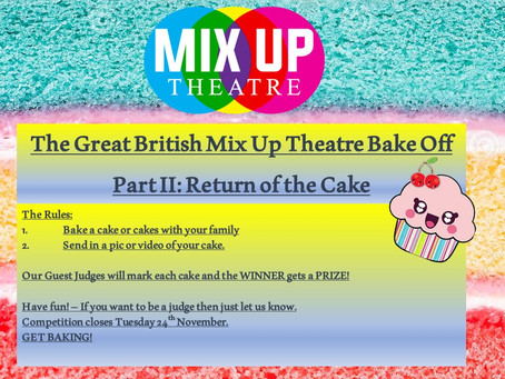 The Great British Mix Up Theatre Bake Off II: Return of the Cake