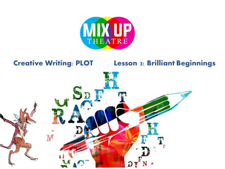 Creative Writing: Plot - Lesson 3: Brilliant Beginnings