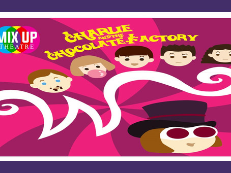 ONLINE PLAY: Charlie and the Chocolate Factory by Mix Up Theatre SUMMER Students