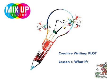Creative Writing: Plot - Lesson 1: What if?