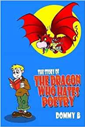 Dommy B - The Story of the Dragon Who Hates Poetry - Book - Signed Copy