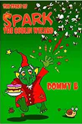 Dommy B - Spark! The Goblin Wizard - Book - Signed Copy