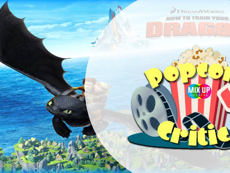 MIX UP SUMMER: POPCORN CRITICS: How to Train Your Dragon - DRAGON EGG TASK 1