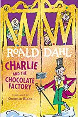Charlie and the Chocolate Factory - by Roald Dahl
