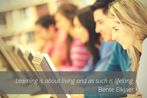 Learning is about living and as such is lifelong. -Bente Elkjaer