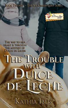 The Trouble with Dulce de Leche (Book 20) by Kathia Iblis