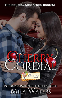 Cherry Cordial (Book 22) by Mila Waters