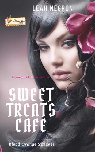 Sweet Treats Cafe: Blood Orange Sundaes (Book 9) by Leah Negron