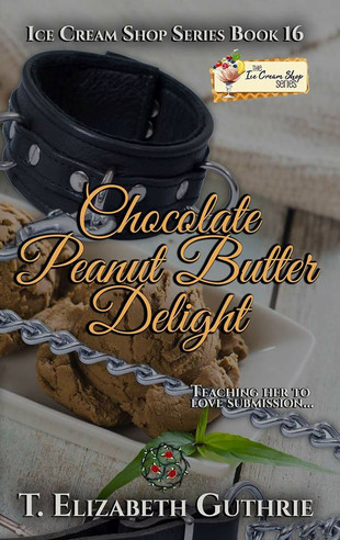 Chocolate Peanut Butter Delight (Book 16) by T. Elizabeth Guthrie