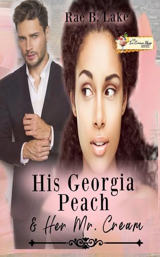His Georgia Peach & Her Mr. Cream (Book 25) by Rae B. Lake