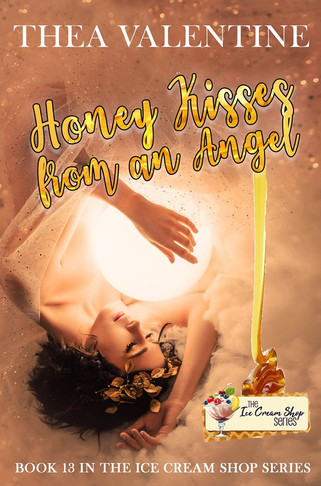 Honey Kisses from an Angel (Book 13) by Thea Valentine