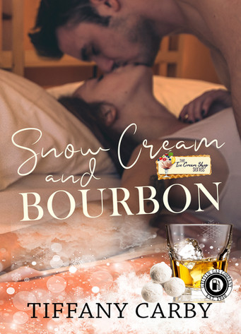 Snow Cream & Bourbon (Book 6) by Tiffany Carby