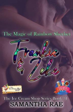 Frankie & Zeke: The Magic of Rainbow Sherbet (Book 31) by Samantha Rae