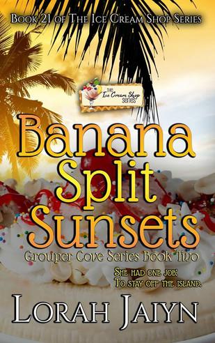 Banana Split Sunsets (Book 21) by Lorah Jaiyn