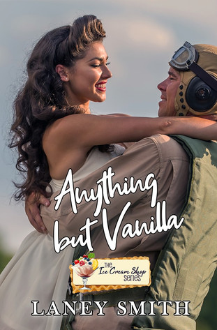 Anything But Vanilla (Book 4) by Laney Smith
