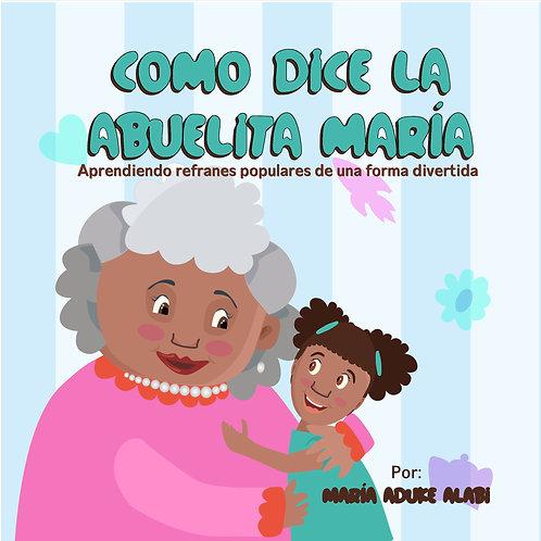 Como Dice la Abuelita Maria