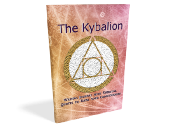 The Kybalion - Writing journal with spiritual quotes to raise your consciousness