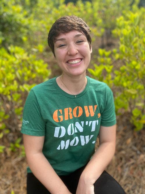 Grow, Don't Mow T-Shirt
