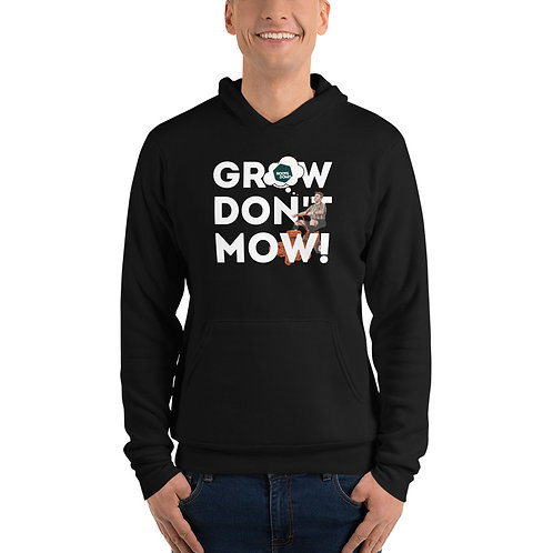 Grow, Don't Mow Hoodie