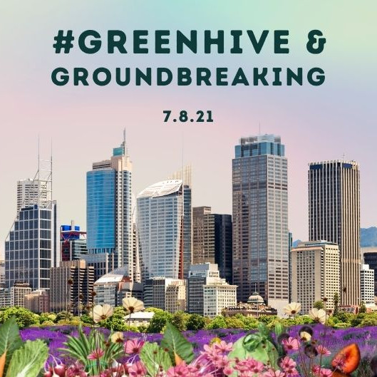 #GreenHive Dig Into Summer and Groundbreaking