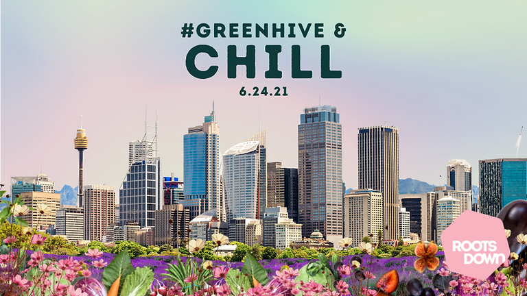 #GreenHive and Chill