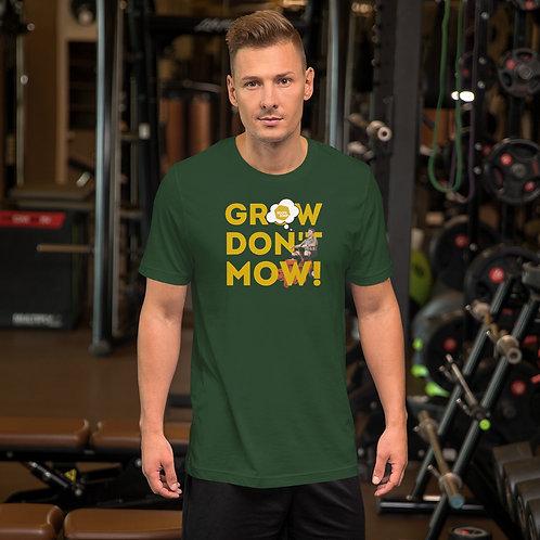Grow Don't Mow Green tee