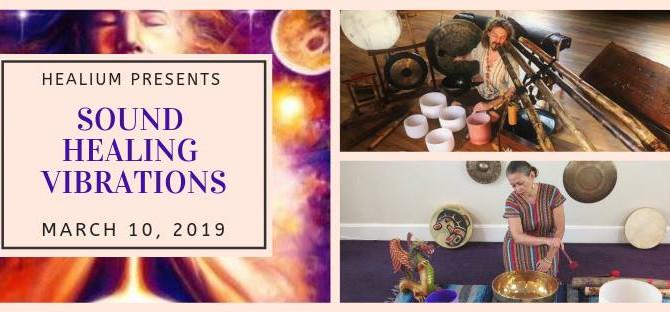 Sound Healing Vibrations 3/10/2019