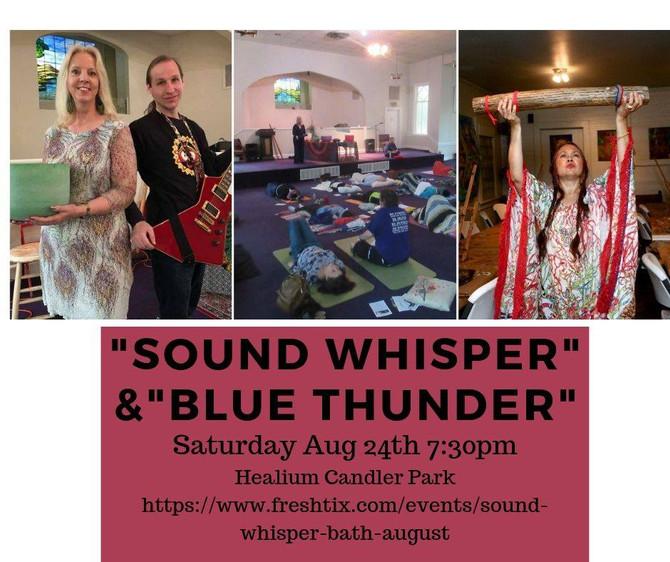 Sound Whisper and Blue Thunder Healing Sat., 8/24 7:30-9 p.m. at Healium