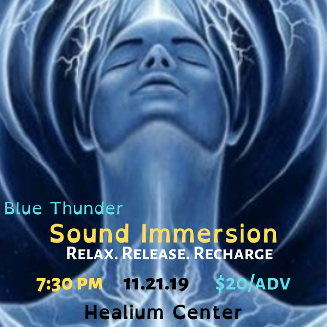 Blue Thunder Healing's Final 2019 Sound Immersion at Healium Center 11/21 7:30PM