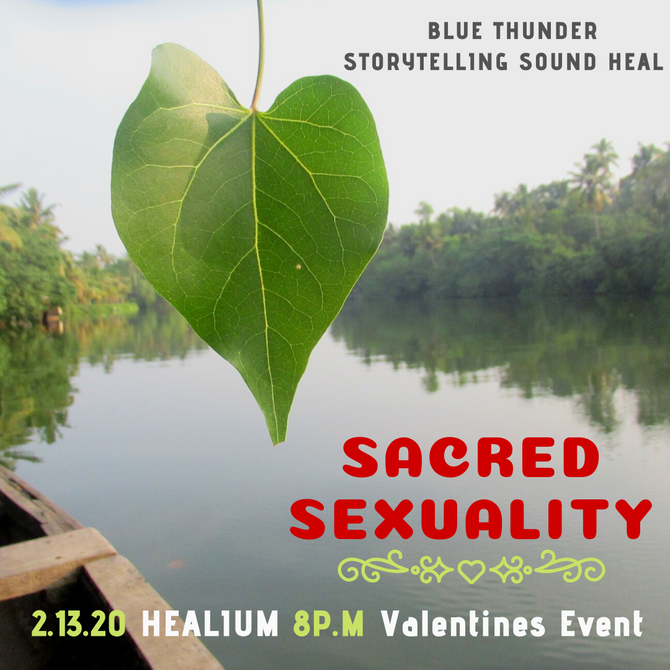 Sacred Sexuality 2/13 8 PM at Healium Center